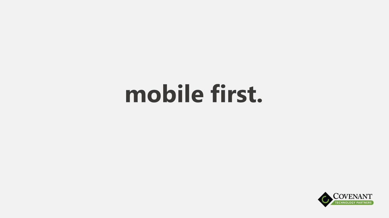 mobile first.