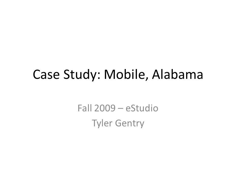 Case Study: Mobile, Alabama Fall 2009 – eStudio Tyler Gentry