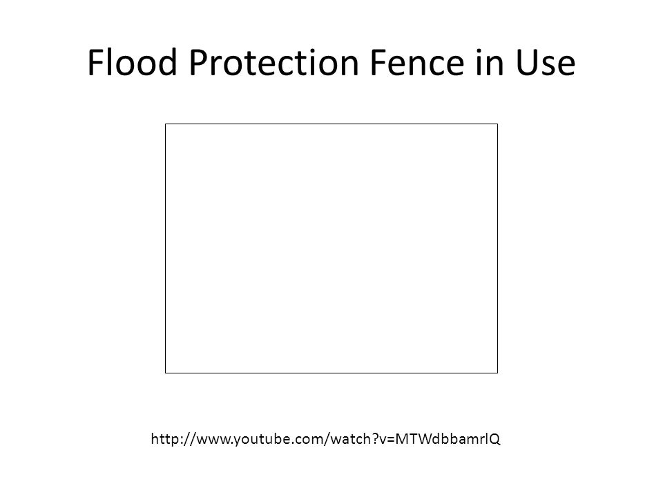 Flood Protection Fence in Use http://www.youtube.com/watch v=MTWdbbamrlQ