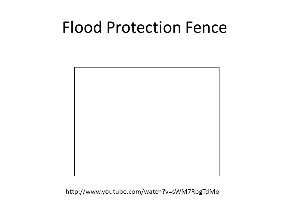 Flood Protection Fence http://www.youtube.com/watch v=sWM7RbgTdMo