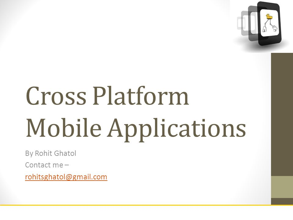 http://meetup.com/technext Cross Platform Mobile Applications By Rohit Ghatol Contact me – rohitsghatol@gmail.com