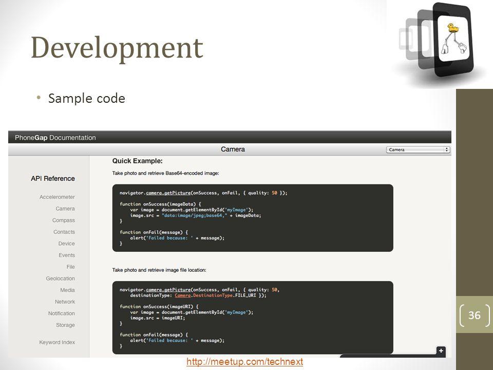 http://meetup.com/technext 36 Development Sample code