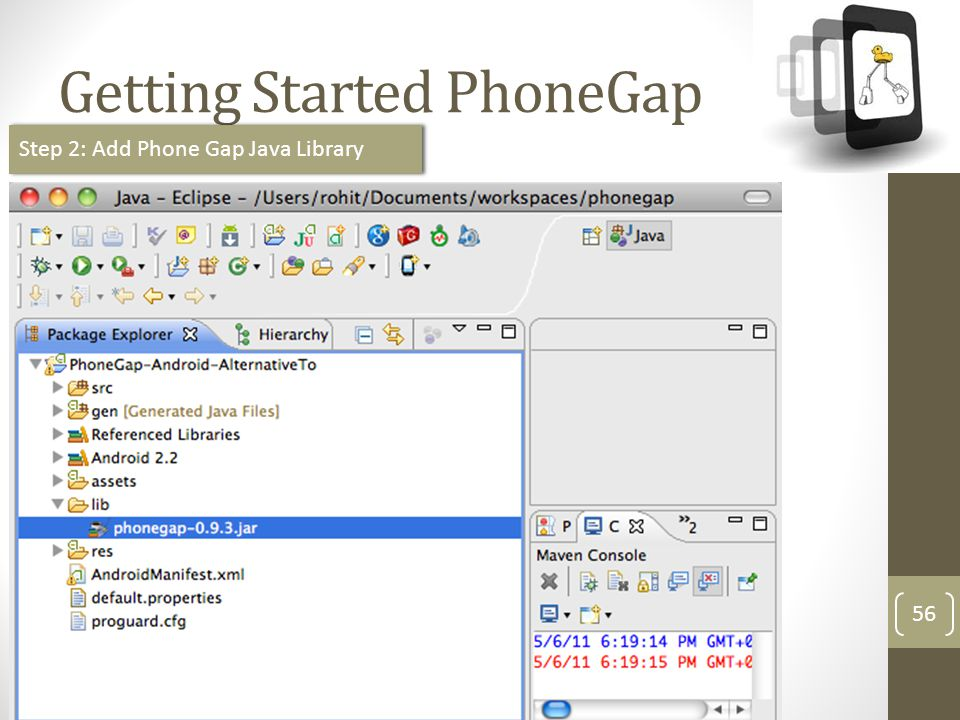 http://meetup.com/technext Getting Started PhoneGap 56 Step 2: Add Phone Gap Java Library