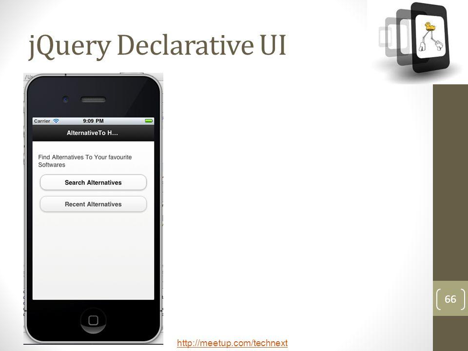 http://meetup.com/technext jQuery Declarative UI 66