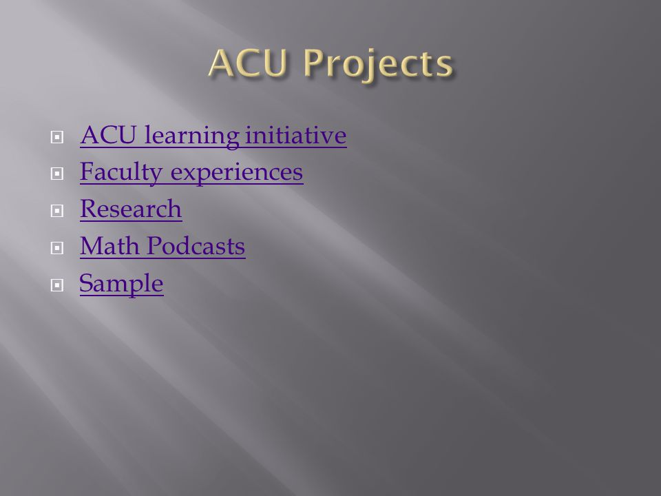 ACU learning initiative Faculty experiences Research Math Podcasts Sample