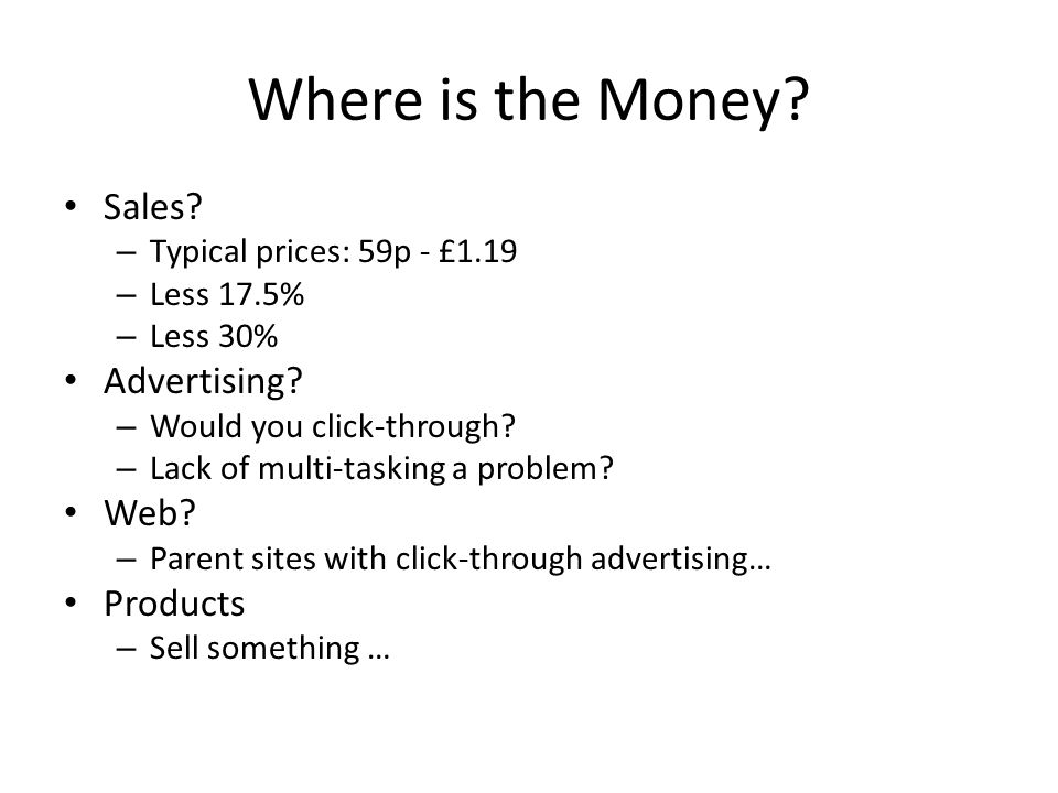 Where is the Money.Sales. – Typical prices: 59p - £1.19 – Less 17.5% – Less 30% Advertising.