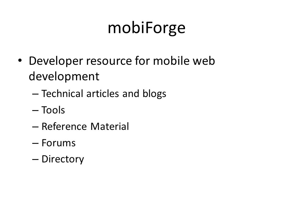 mobiForge Developer resource for mobile web development – Technical articles and blogs – Tools – Reference Material – Forums – Directory