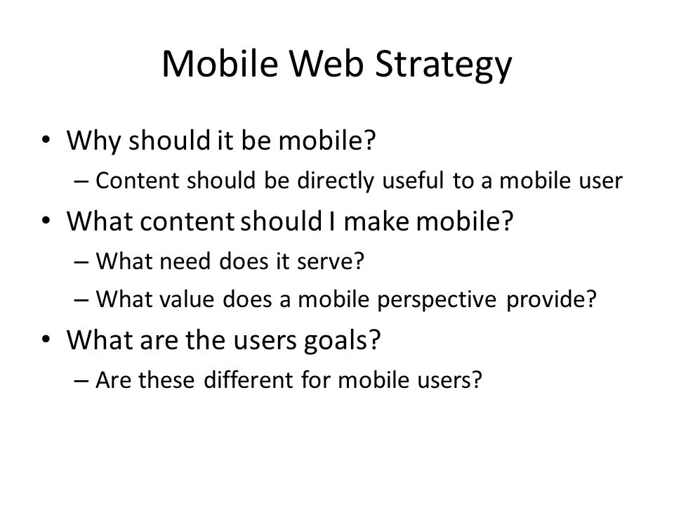 Mobile Web Strategy Why should it be mobile.