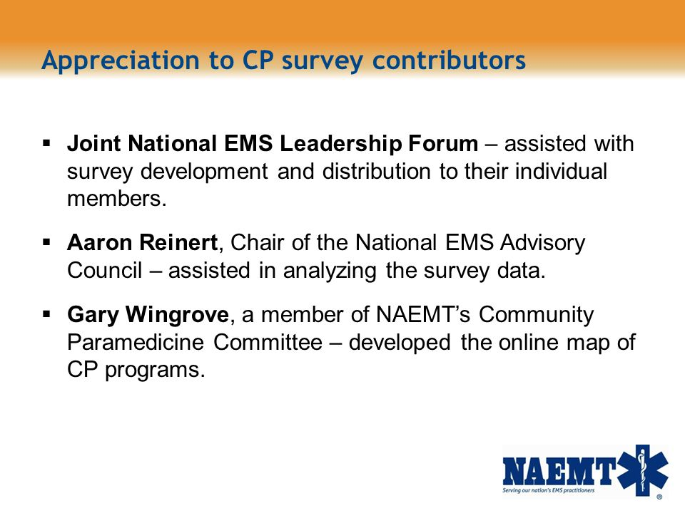 Appreciation to CP survey contributors Joint National EMS Leadership Forum – assisted with survey development and distribution to their individual mem