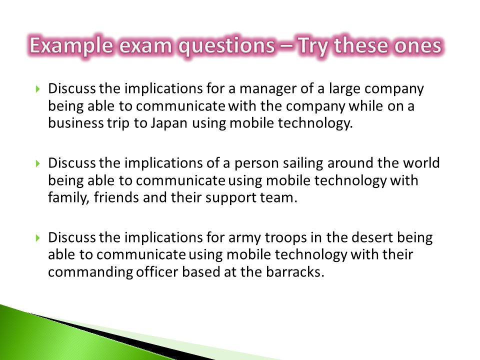 Discuss the implications for a manager of a large company being able to communicate with the company while on a business trip to Japan using mobile technology.