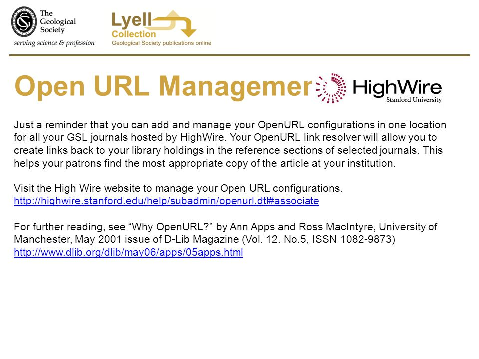 Open URL Management Just a reminder that you can add and manage your OpenURL configurations in one location for all your GSL journals hosted by HighWire.