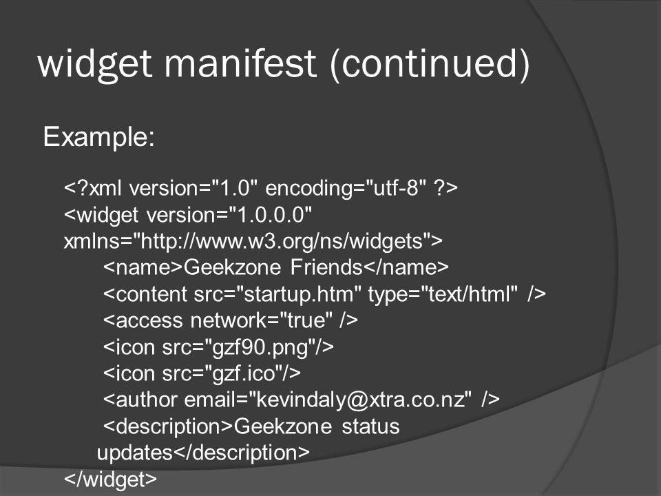 widget manifest (continued) Example: Geekzone Friends Geekzone status updates