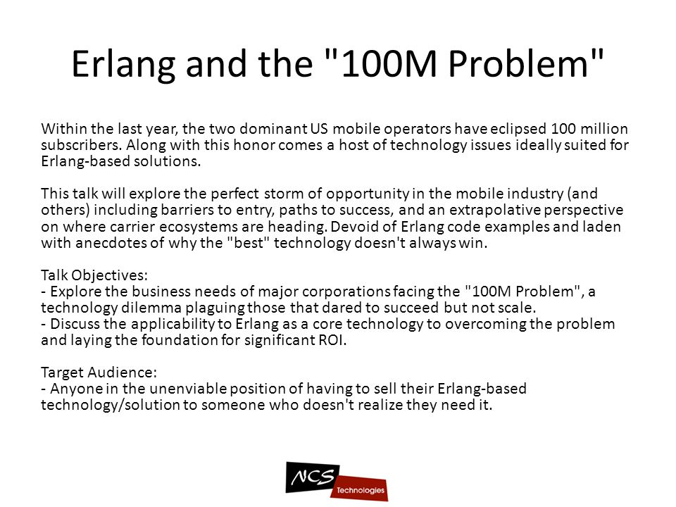 Erlang and the 100M Problem Within the last year, the two dominant US mobile operators have eclipsed 100 million subscribers.