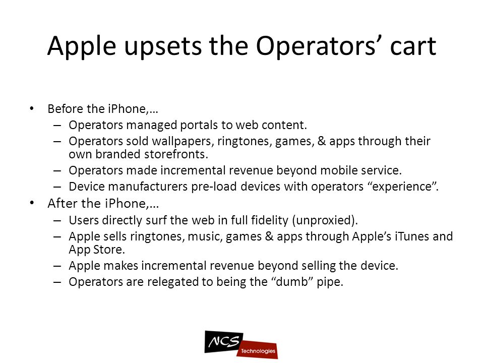 Apple upsets the Operators cart Before the iPhone,… – Operators managed portals to web content.
