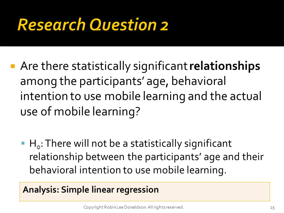 Are there statistically significant relationships among the participants age, behavioral intention to use mobile learning and the actual use of mobile learning.