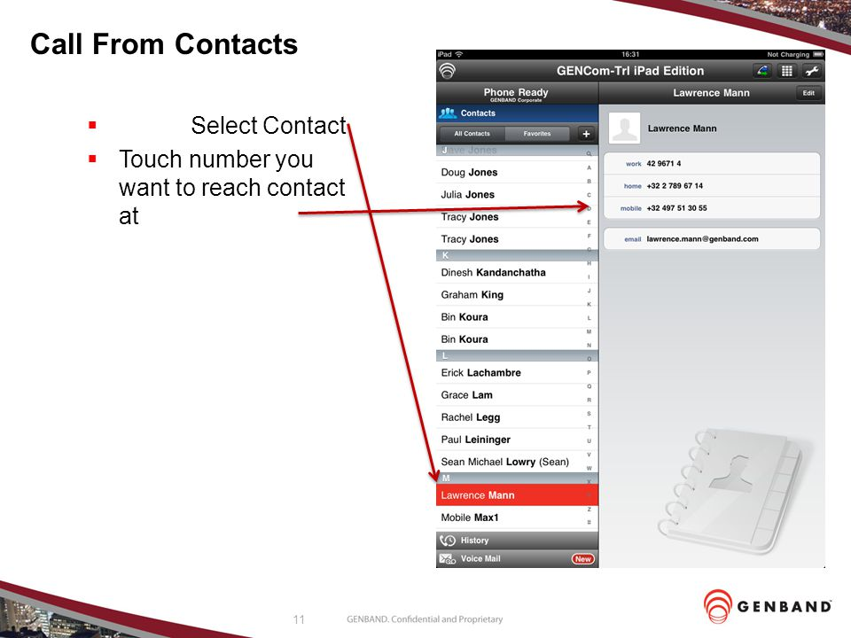 11 Call From Contacts Select Contact Touch number you want to reach contact at