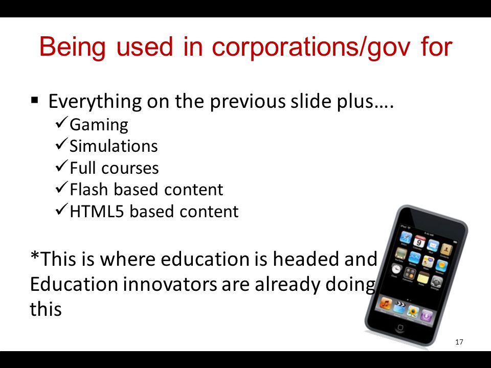 Being used in corporations/gov for Everything on the previous slide plus….