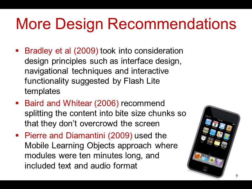 More Design Recommendations Bradley et al (2009) took into consideration design principles such as interface design, navigational techniques and inter