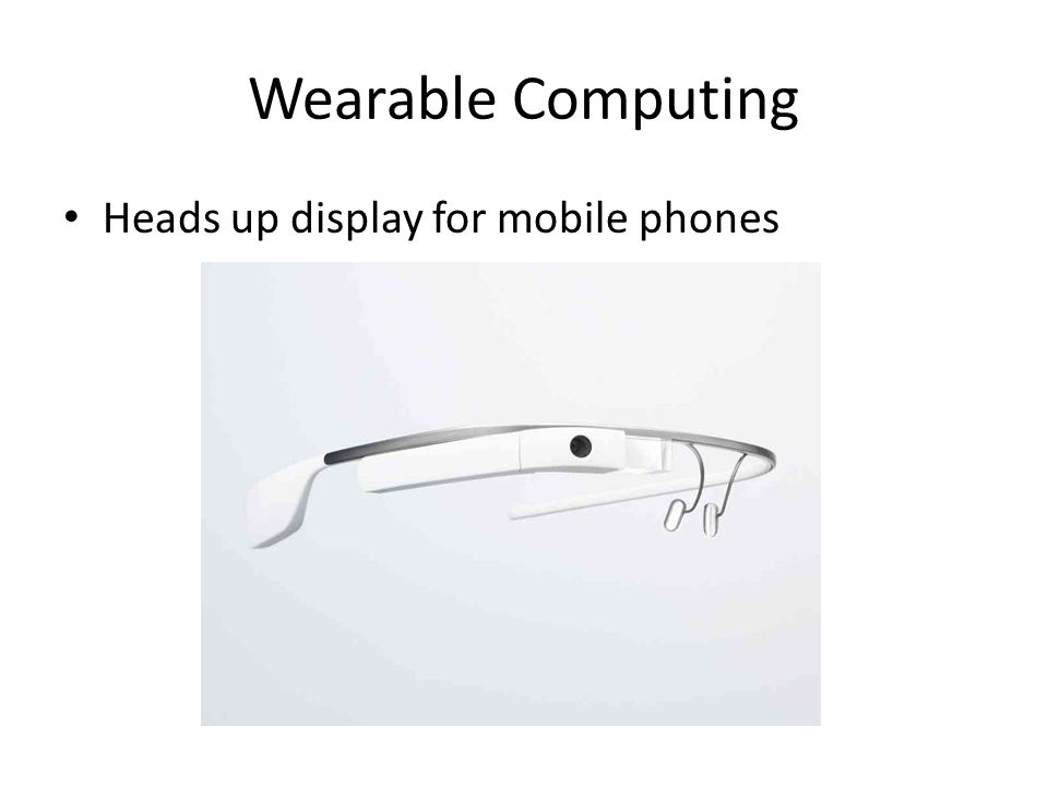 Wearable Computing Heads up display for mobile phones