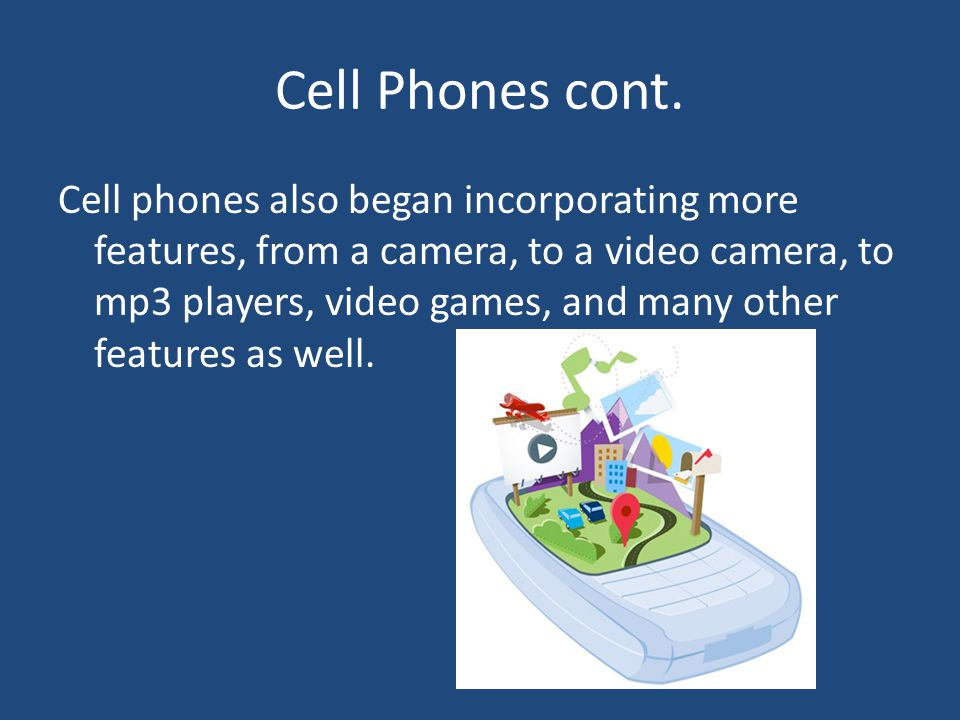Cell Phones cont.