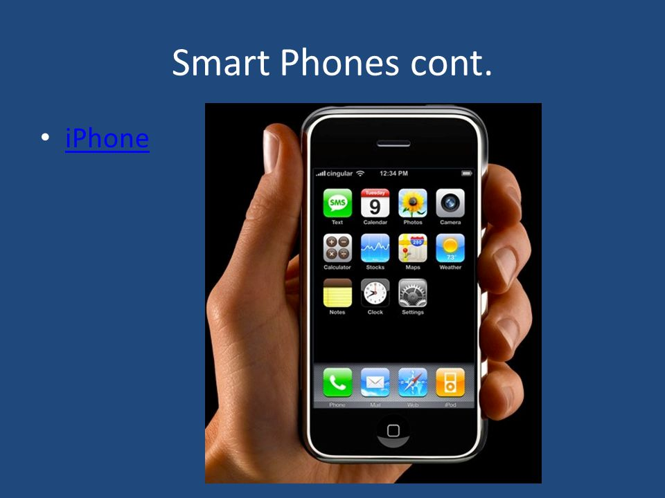 Smart Phones cont. iPhone