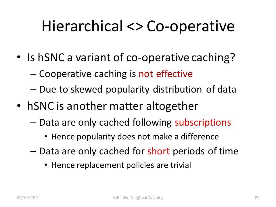 Hierarchical <> Co-operative Is hSNC a variant of co-operative caching.