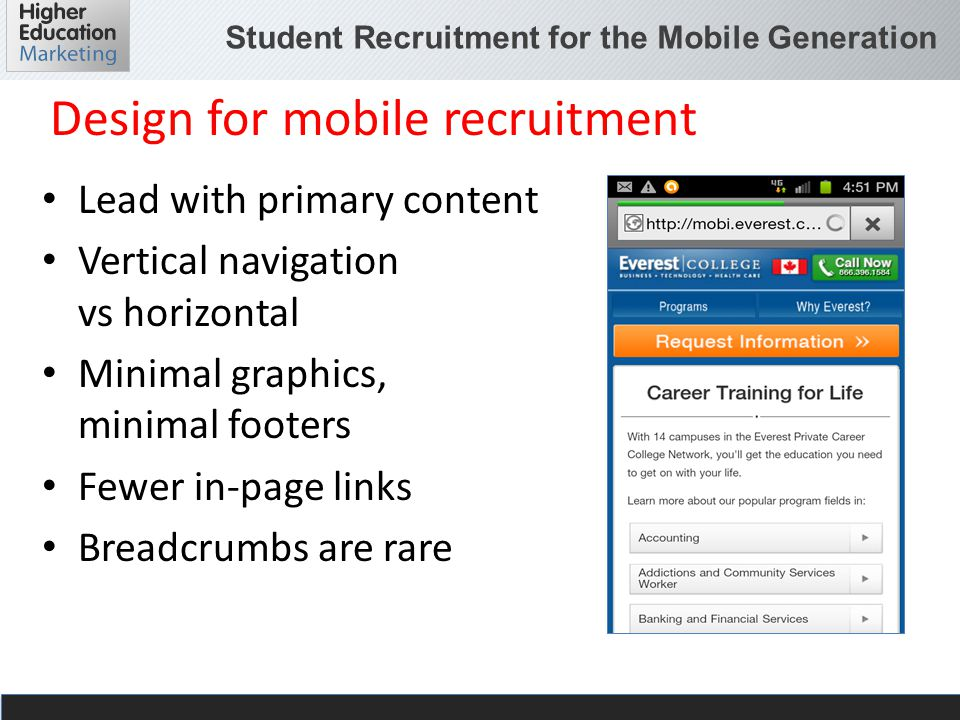 Student Recruitment for the Mobile Generation Slide 20 Fewer ad positions available Use mobile bid adjustments Use ad extensions Use mobile landing pages Google AdWords for mobile