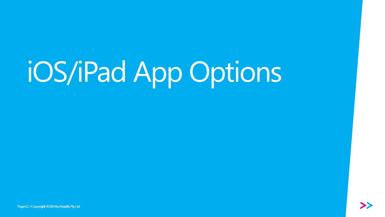 Page iOS/iPad App Options / Copyright ©2014 by Readify Pty Ltd12