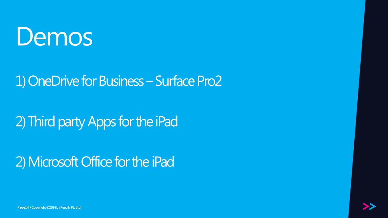 Page Demos 1) OneDrive for Business – Surface Pro2 2) Third party Apps for the iPad 2) Microsoft Office for the iPad / Copyright ©2014 by Readify Pty Ltd14