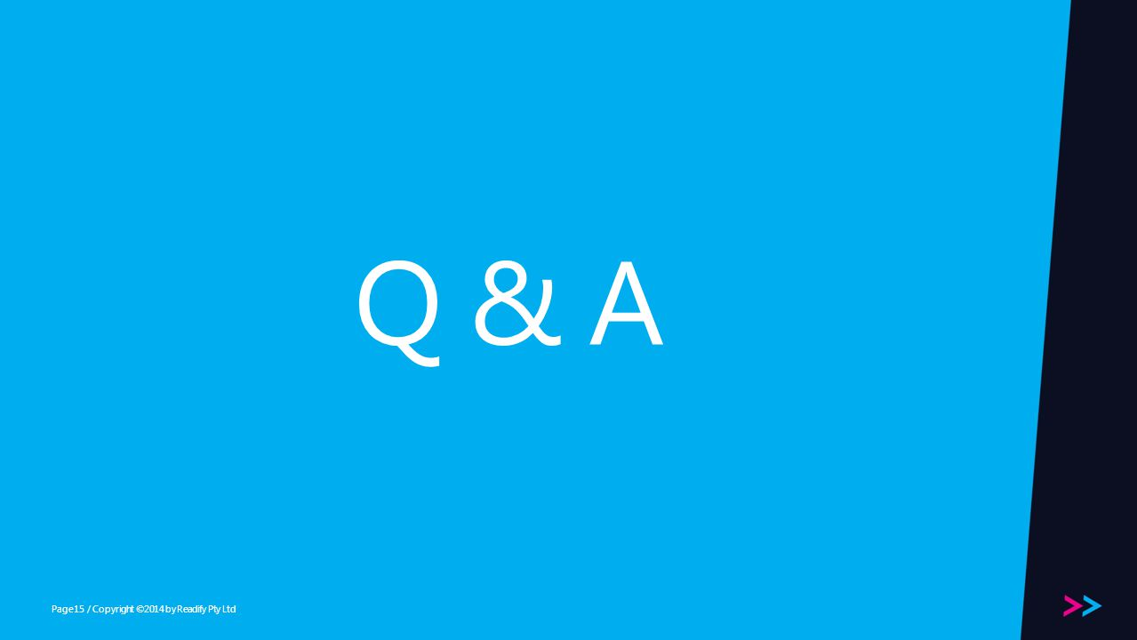 Page Q & A / Copyright ©2014 by Readify Pty Ltd15