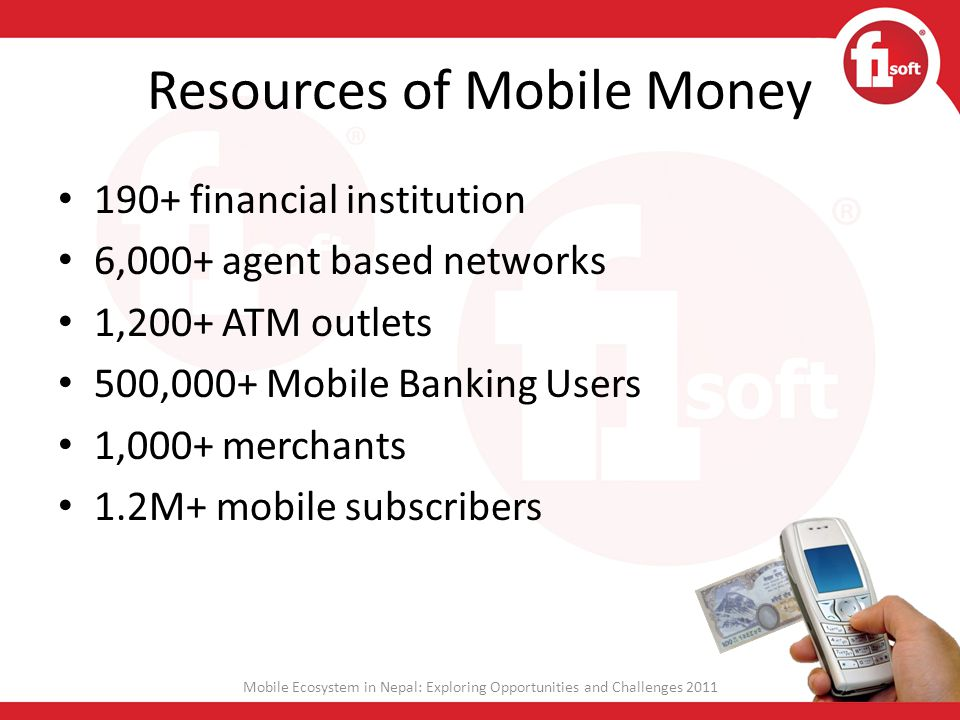 Utilization of Resources Provides competitive advantage to set yet another example on mobile business after M-Pesa & G-Cash Mobile Ecosystem in Nepal: Exploring Opportunities and Challenges 2011