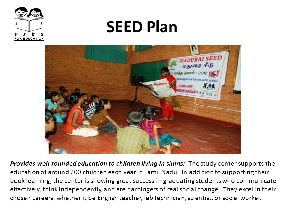 SEED Plan Provides well-rounded education to children living in slums: The study center supports the education of around 200 children each year in Tamil Nadu.