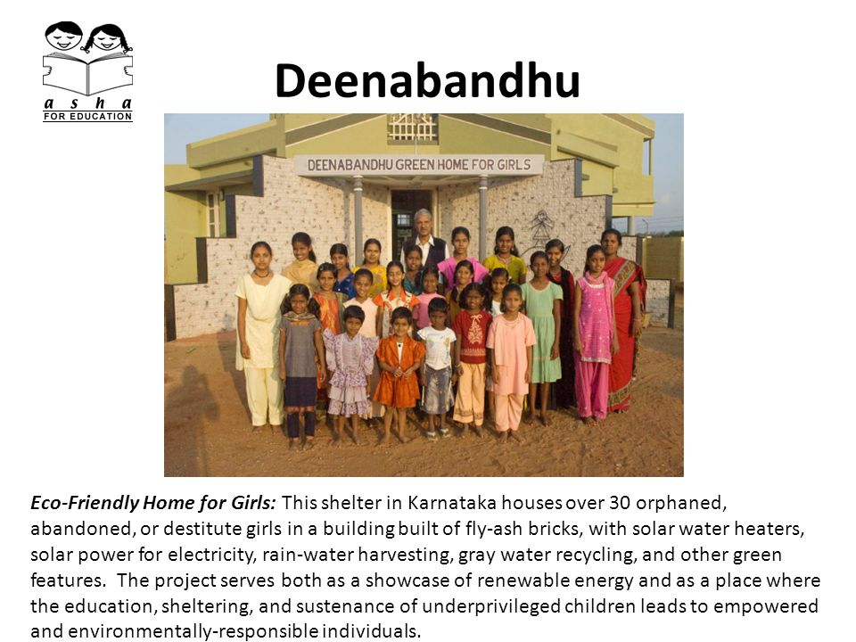 Deenabandhu Eco-Friendly Home for Girls: This shelter in Karnataka houses over 30 orphaned, abandoned, or destitute girls in a building built of fly-a