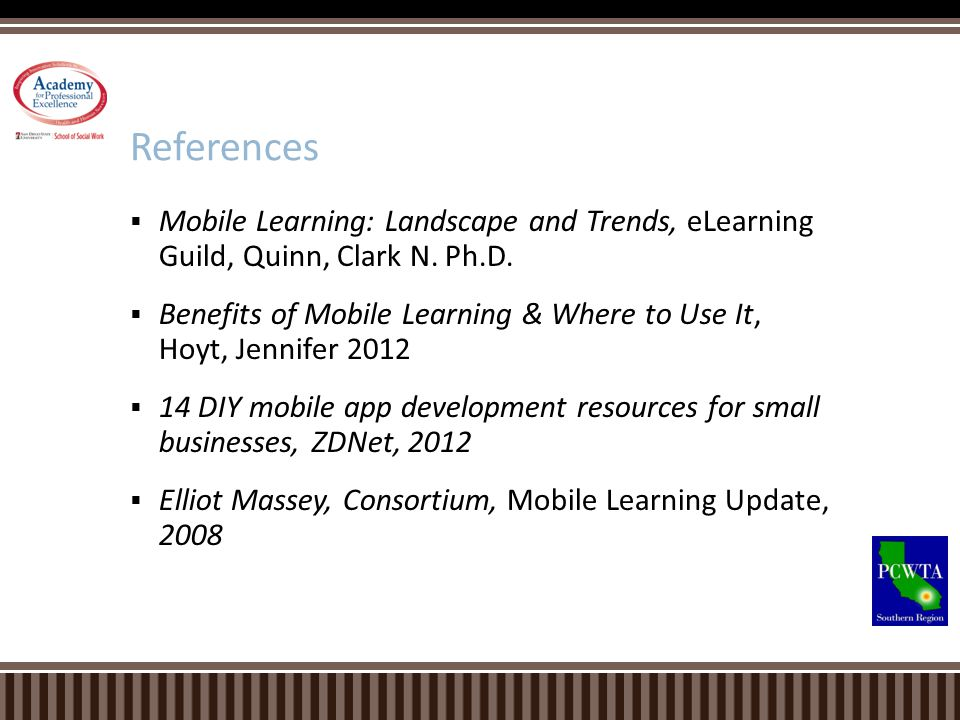 Mobile Learning: Landscape and Trends, eLearning Guild, Quinn, Clark N. Ph.D. Benefits of Mobile Learning & Where to Use It, Hoyt, Jennifer 2012 14 DI