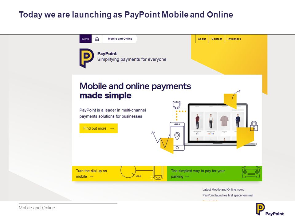 PayPoint Mobile and Online: Consumer solutions for our clients Mobile and Online