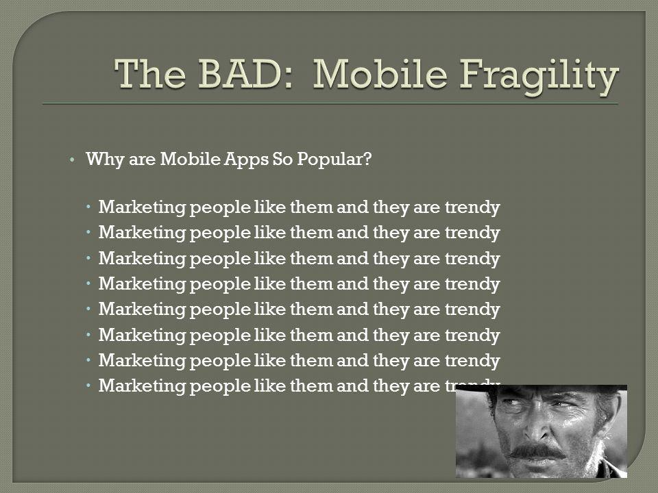 Why are Mobile Apps So Popular Marketing people like them and they are trendy