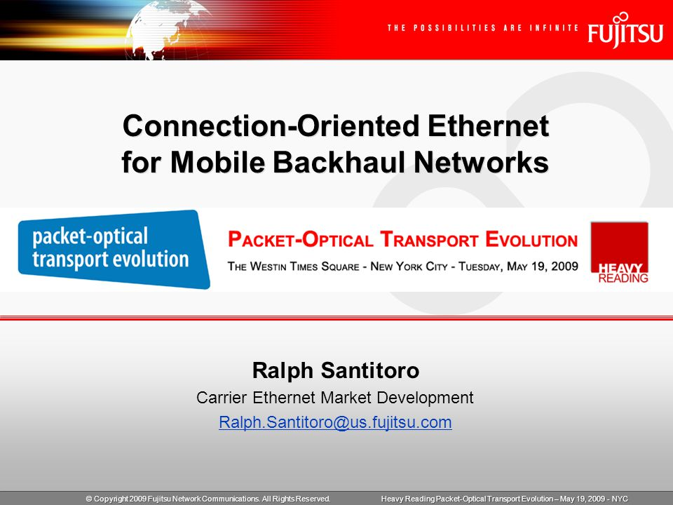 Heavy Reading Packet-Optical Transport Evolution – May 19, 2009 - NYC Contents Mobile Operator Business Challenges Mobile Backhaul Provider Challenges What is Connection-Oriented Ethernet (COE) .