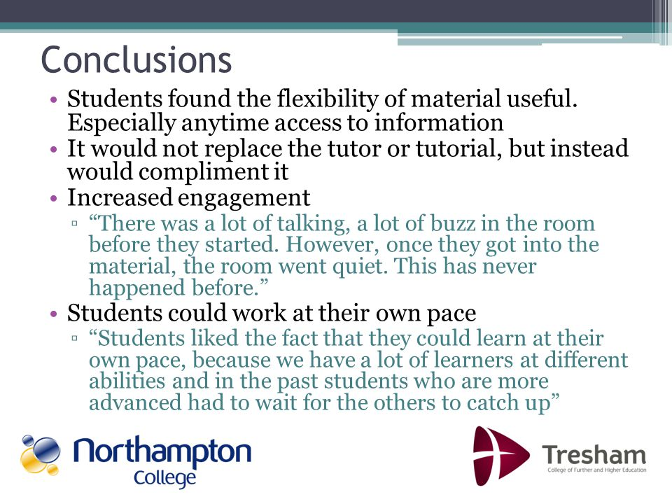 Conclusions Students found the flexibility of material useful.