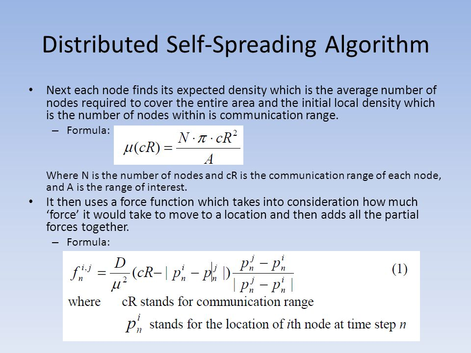 Distributed Self-Spreading Algorithm Next each node finds its expected density which is the average number of nodes required to cover the entire area