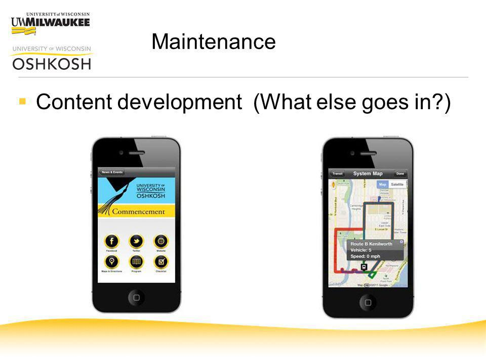 Maintenance Content development (What else goes in )