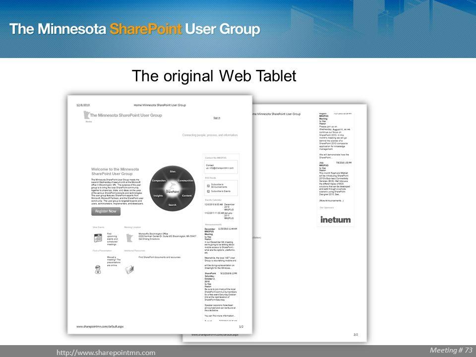 http://www.sharepointmn.com Meeting # 68 http://www.sharepointmn.com Meeting # 73 The original Web Tablet