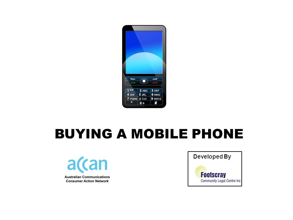 BUYING A MOBILE PHONE Developed By by