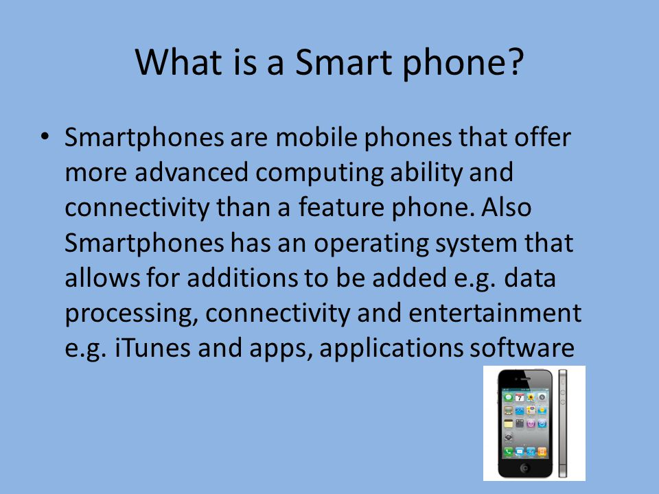 What is a Smart phone.