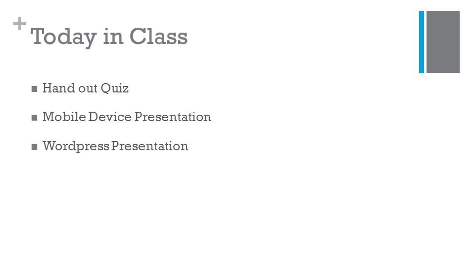 + Today in Class Hand out Quiz Mobile Device Presentation Wordpress Presentation
