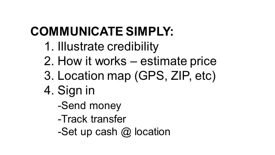 COMMUNICATE SIMPLY: 1. Illustrate credibility 2. How it works – estimate price 3.