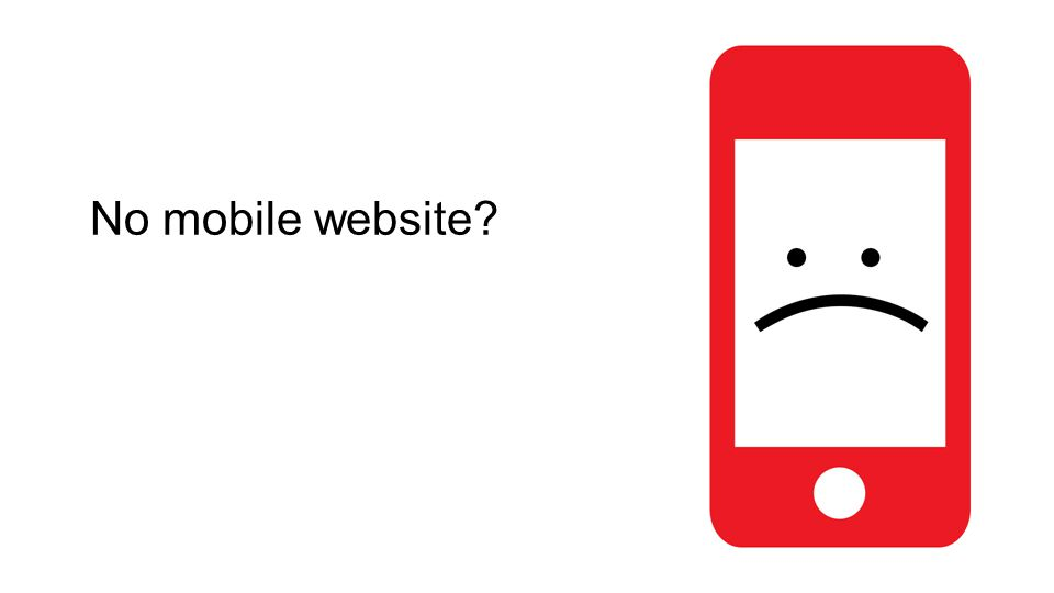 No mobile website