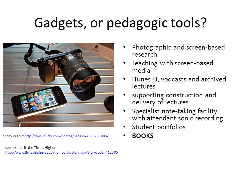 Gadgets, or pedagogic tools.
