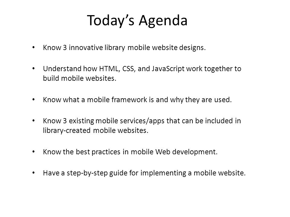 Todays Agenda Know 3 innovative library mobile website designs.