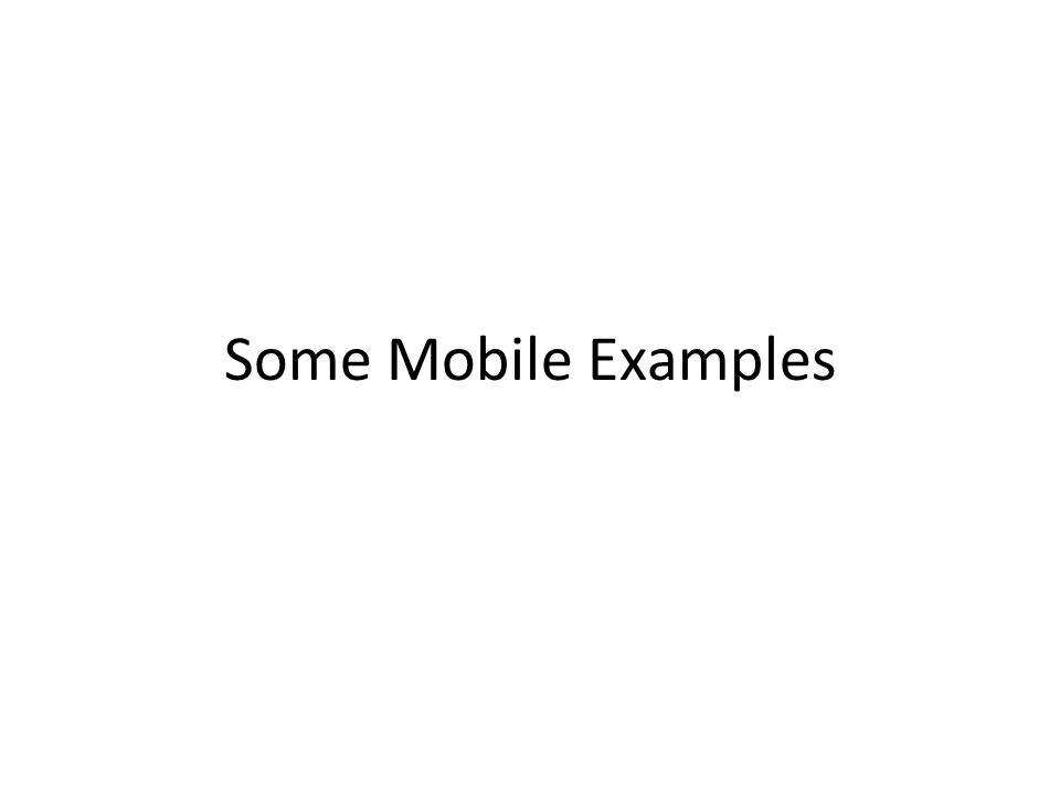 Some Mobile Examples
