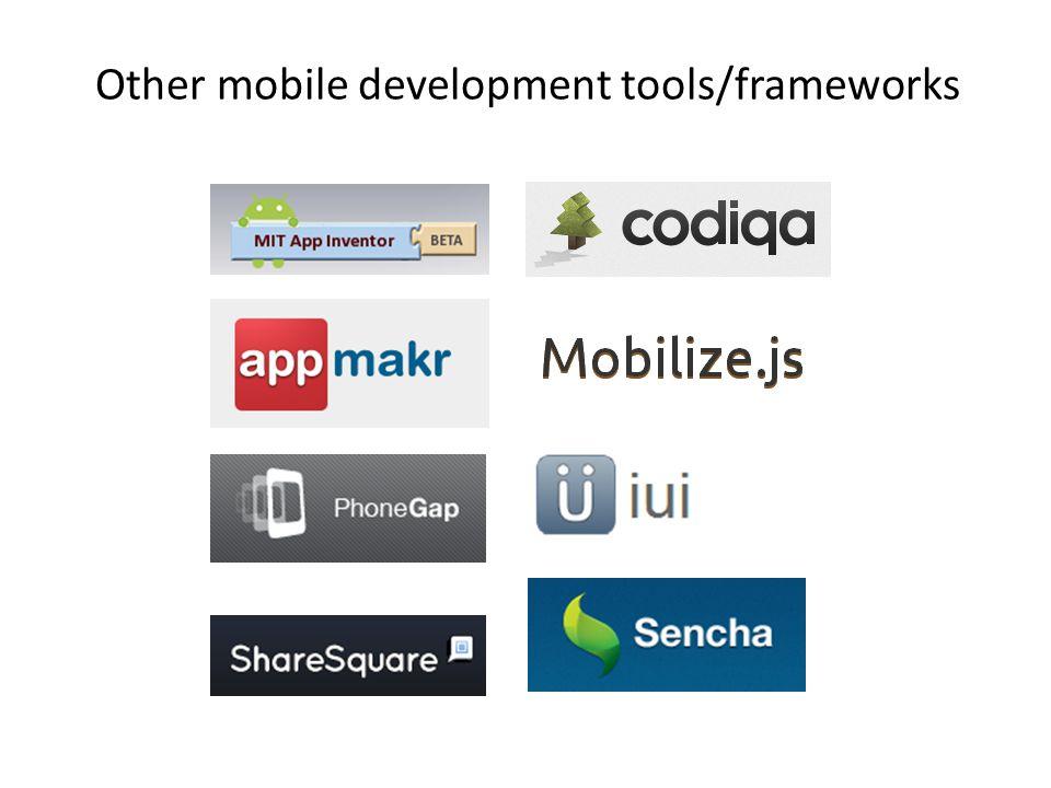 Other mobile development tools/frameworks